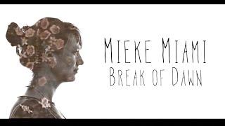 Mieke Miami - Break Of Dawn (Official Video)