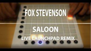 Fox Stevenson - Saloon // Live Launchpad remix