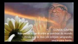 Mensagem de CHICO XAVIER - CONFIA SEMPRE - Meimei