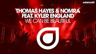 Thomas Hayes & Nomra ft. Ruby Prophet - We Can Be Beautiful [OUT NOW]