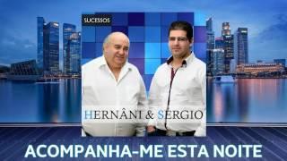 Hernâni & Sérgio - Acompanha-me Esta Noite