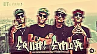 Equipe Explosão -  Pode Vir (Prod. DeeJay FB) HIT 2013