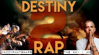 Destiny 2 Trailer Rap - The Way I Am (Eminem Remake) MOTW ► Daddyphatsnaps