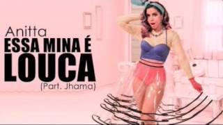 Anitta - Essa Mina é Louca (part. Jhama)