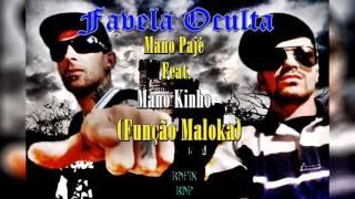 Favela Oculta - Mano Pajé Part. Mano Kinho (F.M.) ♫ ♪ LANÇAMENTO 2016 ♪ ♫