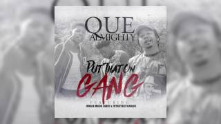 Que Almighty x Jungle Muzik Larry x 70thStreetCarlos- Put That On Gang [TwoneShotThat]
