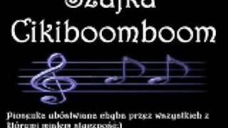 Szajka - Cikiboomboom