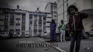 Dope Boyz - NumTemComo (Prod: ElmagoBeatz)