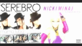 Serebro vs Nicki Minaj - Mama Luba (Starships Remix) (TT20MV Mashup)
