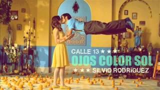 Ojos color sol - Calle 13 & Silvio Rodríguez