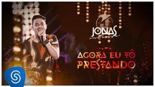 Jonas Esticado - Agora eu tô Prestando (EP Jonas Esticado) [Vídeo Oficial]