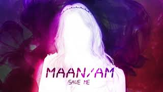 Maan - Save Me (Official audio)