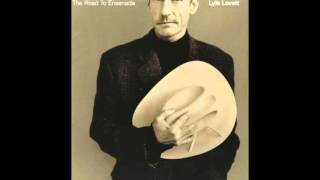 Lyle Lovett   I Can't Love You Anymore