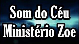 Som do Céu - Ministério Zoe (RugueiroMusic)