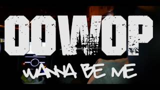 Oowop   Wanna Be Me (Official Music Video)