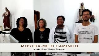 Mostra me o caminho - Ministério de Música Mont Serrat