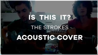 Is This It? - Acoustic cover and singing (The Strokes)