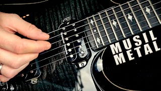 Musil (metal by Leo Moracchioli)