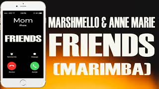 Latest iPhone Ringtone - Friends Marimba Remix Ringtone - Marshmello ft. Anne Marie