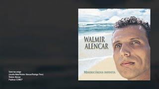 Walmir Alencar - Serei teu amigo