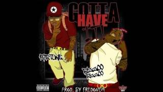 Fortune X Rizzoo Rizzoo - Gotta Have It (prod by FredOnEm)