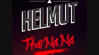 HELMUT : THAÏ NA NA (Radio Edit)