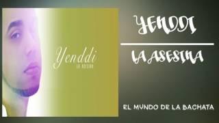 Yenddi - La Asesina - #BACHATA 2016