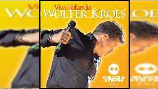 Wolter Kroes - Viva Hollandia (D-Block & S-te-Fan rmx)