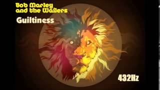 Bob Marley and the Wailers - Guiltiness - 432Her(t)z (max. filter)