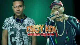 Kra DeeJay feat  Big MJ - Tsisy Quoi [Official Music Audio 2016]