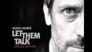 Hugh Laurie - Hallelujah I Love Her So.