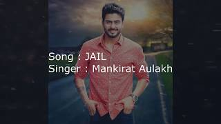 Mankirt Aulakh: Jail Official Song| LYRICS| Feat Fateh | Deep Jandu | Sukh Sanghera |