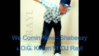 We Comin' Now - Shabeezy & O.G. Kellen Ft. DJ Rayl
