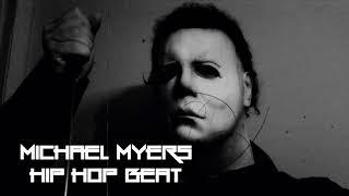 Michael Myers Hip Hop Beat 2018