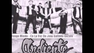 Jess Galindo ft Grupo Ardiente - Tengo Miedo