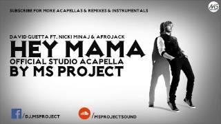 David Guetta - Hey Mama (Official Studio Acapella) ft.Nicki Minaj & Afrojack + DL