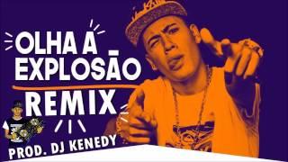 MC Kevinho - Olha a Explosão Remix  (DJ Kenedy)