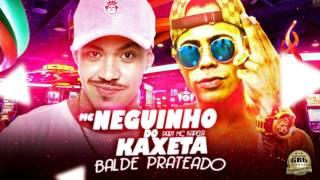 Mc Kapela feat Mc Neguinho do Kaxeta - Balde Prateado 2017