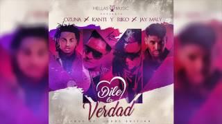 Dile La Verdad - Ozuna ft Kanti x Riko x Jay Mali