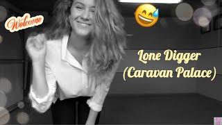 Lone Digger (Caravan Palace) #neoswing | lookslikelin