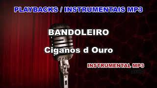 ♬ Playback / Instrumental Mp3 - BANDOLEIRO - Ciganos d Ouro