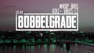 Whoop Bros X Viki - Varis li