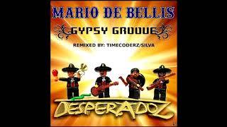 Mario De Bellis - Gypsy Groove (Silva Remix) [Desperadoz Records]