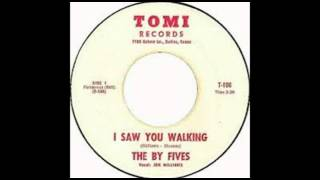 The By Fives - I Saw You Walking.
