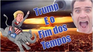 Trump e o Fim dos Tempos