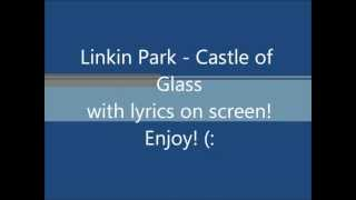 Linkin Park - Castle of Glass LYRICS (HQ)