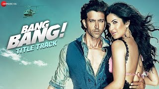 Bang Bang The Song | Bang Bang | Hrithik Roshan & Katrina Kaif | HD width=