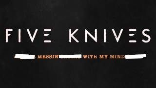 Five Knives - Messin With My Mind (Audio)