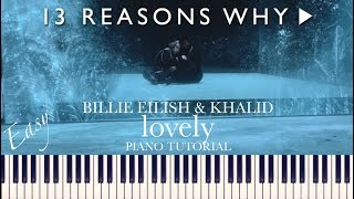 Billie Eilish & Khalid - lovely (13 Reasons Why) [Easy Piano Tutorial + Sheets]