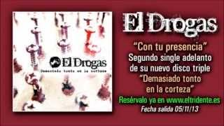 """EL DROGAS """"Con tu presencia"""" - Segundo single de su nuevo disco """"Demasiado tonto en la corteza"""""""